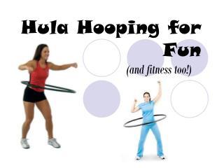Hula Hooping for Fun