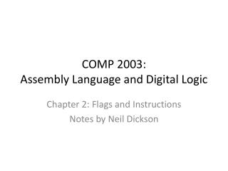 COMP 2003: Assembly Language and Digital Logic