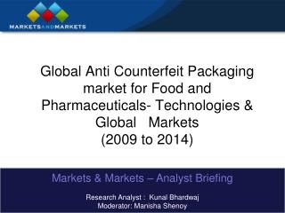 Global Anti Counterfeit Packaging market for Food and Pharmaceuticals- Technologies  Global   Markets 2009 to 2014