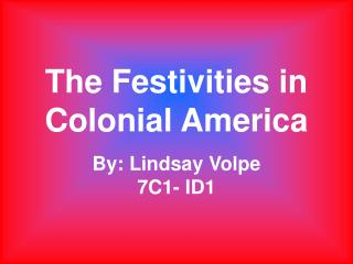 The Festivities in Colonial America