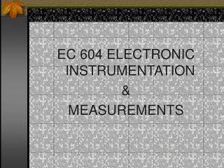 EC 604 ELECTRONIC INSTRUMENTATION  &  MEASUREMENTS