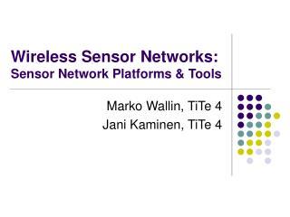 Wireless Sensor Networks:  Sensor Network Platforms & Tools