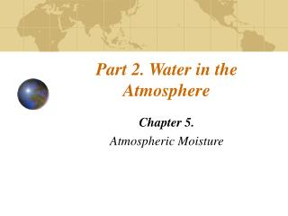 Part 2. Water in the Atmosphere
