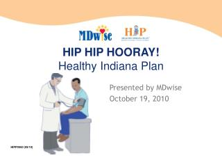 HIP HIP HOORAY  Healthy Indiana Plan