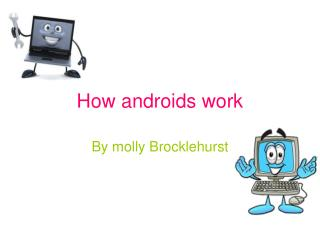 How androids work