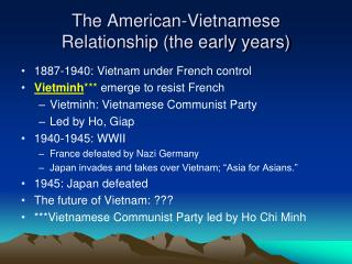 The American-Vietnamese Relationship (the early years)