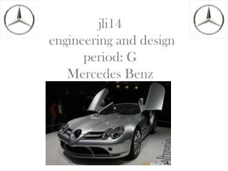 jli14  engineering and design  period: G Mercedes Benz