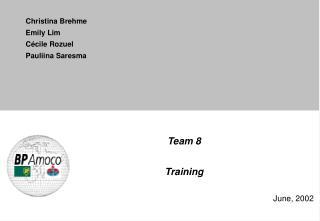Team 8 Training June, 2002