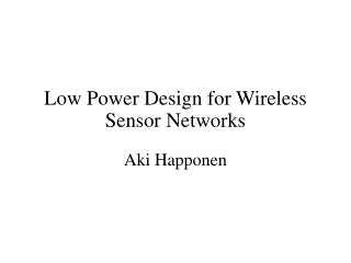 Low Power Design for Wireless Sensor Networks