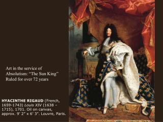 "Art in the service of Absolutism: ""The Sun King"" Ruled for over 72 years"