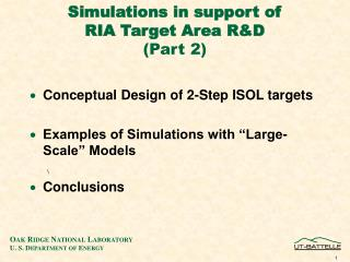 Simulations in support of  RIA Target Area R&D (Part 2)