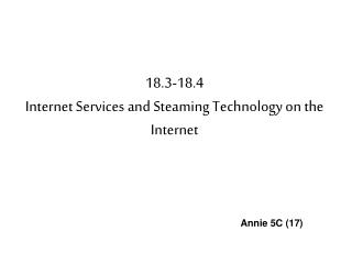 18.3-18.4 Internet Services and Steaming Technology on the Internet