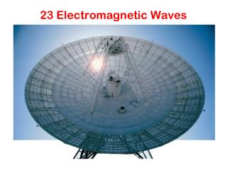 23 Electromagnetic Waves