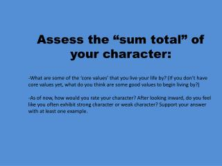 "Assess the ""sum total"" of your character:"