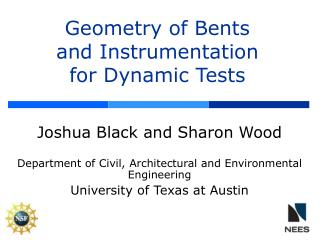 Geometry of Bents and Instrumentation for Dynamic Tests