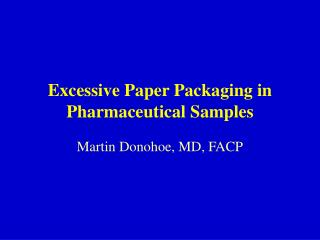 Excessive Paper Packaging in Pharmaceutical Samples