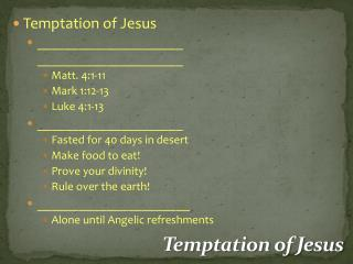 Temptation of Jesus _____________________ _____________________ Matt. 4:1-11 Mark 1:12-13