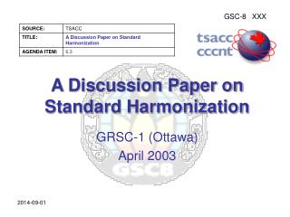 A Discussion Paper on Standard Harmonization