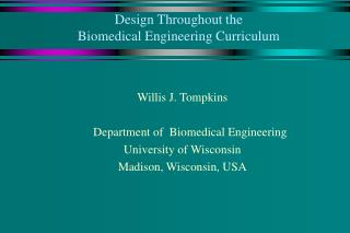 Design Throughout the  Biomedical Engineering Curriculum