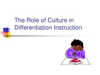 The Role of Culture in Differentiation Instruction
