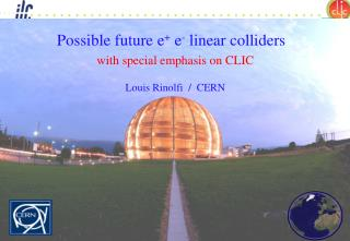 Possible future e +  e -  linear colliders