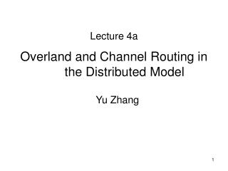 Overland and Channel Routing in the Distributed Model