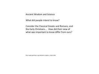 Ancient Wisdom and Science What did people intend to know?