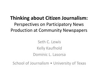 Seth C. Lewis Kelly Kaufhold Dominic L. Lasorsa School of Journalism • University of Texas