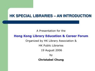 A Presentation for the Hong Kong Library Education & Career Forum
