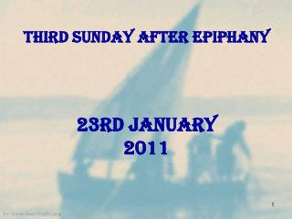third SUNDAY AFTER EPIPHANY 23rd January 2011