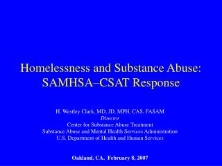 Homelessness and Substance Abuse: SAMHSA CSAT Response