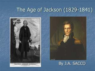 The Age of Jackson (1829-1841)