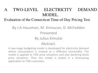 A TWO-LEVEL ELECTRICITY DEMAND MODEL.  Evaluation of the Connecticut Time-of-Day Pricing Test.