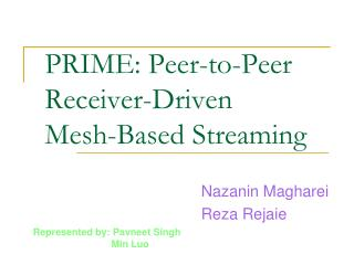 PRIME: Peer-to-Peer  Receiver-Driven  Mesh-Based Streaming