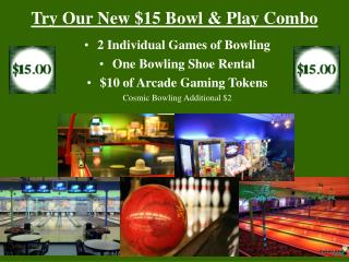 Try Our New $15 Bowl & Play Combo