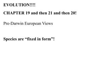 EVOLUTION!!!! CHAPTER 19 and then 21 and then 20! Pre-Darwin European Views