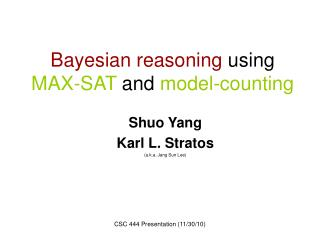 Bayesian reasoning  using  MAX-SAT  and  model-counting