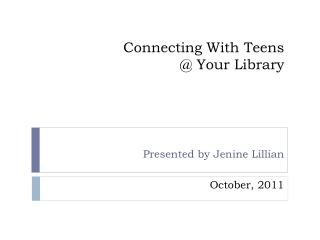 Connecting With Teens  @ Your Library