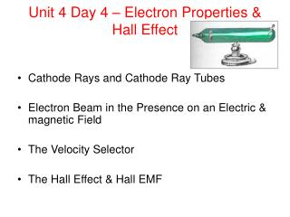 Unit 4 Day 4 � Electron Properties & Hall Effect