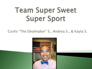 Team Super Sweet Super Sport