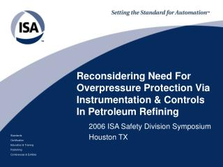 Reconsidering Need For Overpressure Protection Via Instrumentation  Controls In Petroleum Refining