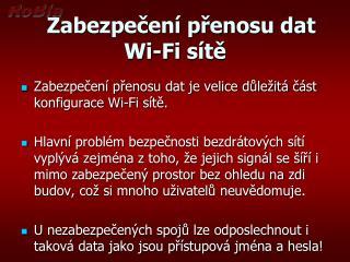Zabezpečení přenosu dat  Wi - Fi  sítě