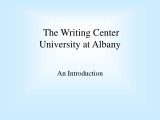 The Writing Center University at Albany