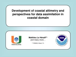 Development of coastal altimetry and perspectives for data assimilation in coastal domain