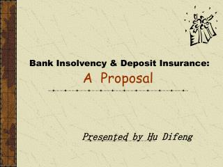 Bank Insolvency & Deposit Insurance: A  Proposal
