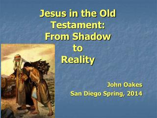 Jesus in the Old Testament: From Shadow to  Reality