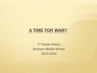 A  TIME FOR WAR!!