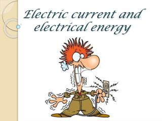 Electric current and electrical energy