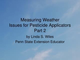 Measuring Weather  Issues for Pesticide Applicators Part 2