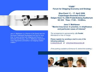 """FSØS"" Forum for Shipping Economy and Strategy Blue Event 11 – 17. April 2008"